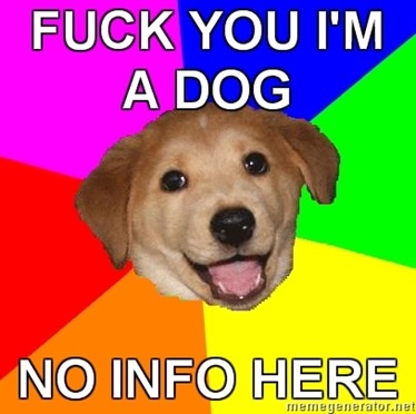 Advice-Dog-FUCK-YOU-IM-A-DOG-NO-INFO-HERE